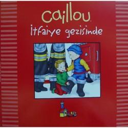 Caillou Hikaye Kitabı - Caillou İtfaiye Gezisinde