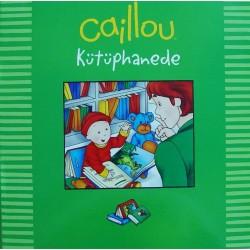 Caillou Hikaye Kitabı - Caillou Kütüphanede