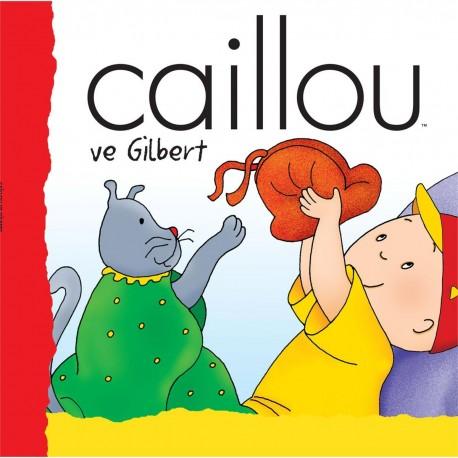 Caillou Hikaye Kitabı - Caillou ve Gilbert